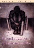 The Construction of Homosexuality by David F. Greenberg