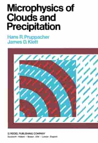 Microphysics of Clouds and Precipitation: Reprinted 1980