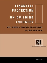 Financial Protection in the UK Building Industry: Bonds, Retentions and Guarantees