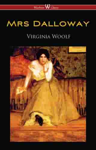 Mrs Dalloway (Wisehouse Classics Edition) by Virginia Woolf