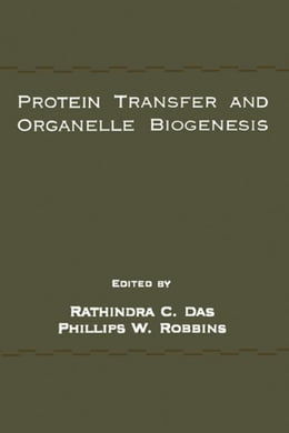 Book Protein Transfer and Organelle Biogenesis by Das, Rathindra C.