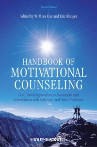 Handbook of Motivational Counseling: Goal-Based Approaches to Assessment and Intervention with…