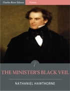 The Minister's Black Veil (Illustrated) by Nathaniel Hawthorne