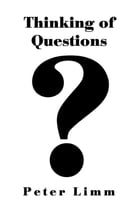 Thinking of Questions by Peter Limm