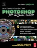 Photoshop for Digital Video: Creative Solutions for Professional Results cbe2caa4-abb5-4c87-98c8-ab50448b2f25
