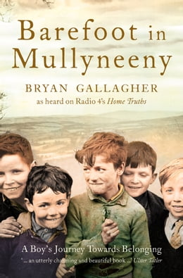 Book Barefoot in Mullyneeny: A Boy's Journey Towards Belonging by Bryan Gallagher