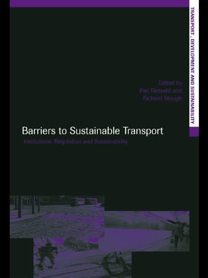 Barriers to Sustainable Transport Institutions, Regulation and Sustainability