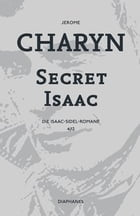 Secret Isaac: Die Isaac-Sidel-Romane, 4/12 by Jerome Charyn