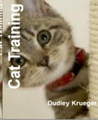 Cat Training: A Must-Read Guide On Cat Training In 10 Minutes, Cat Playing, Cat Fighting, Cat Toilet Training, Fin by Dudley Krueger