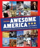Awesome America (A TIME for Kids Book): Everything You Ever Wanted to Know About the History, People, and Culture by The Editors of TIME for Kids