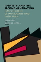 Identity and the Second Generation: How Children of Immigrants Find Their Space