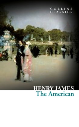 Book The American (Collins Classics) by Henry James