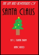 The Life and Adventures of Santa Claus (Annotated) by L. Frank Baum