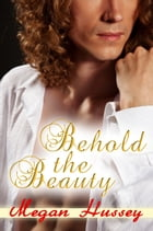 Behold the Beauty by Megan Hussey