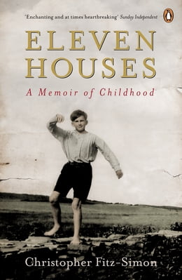 Book Eleven Houses: A Memoir of Childhood by Christopher Fitz-Simon