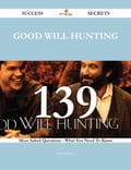 Good Will Hunting 139 Success Secrets - 139 Most Asked Questions On Good Will Hunting - What You Need To Know fa0182ef-fdc0-4b21-aac9-07282d0eb66e
