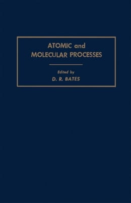 Book Atomic and Molecular Processes by Bates, D.R.