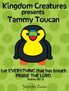 Kingdom Creatures presents Tammy Toucan by Jennifer Lucas