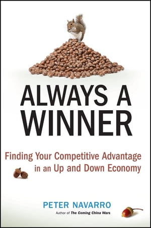 Always a Winner Finding Your Competitive Advantage in an Up and Down Economy