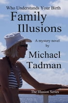 Family Illusions: The Illusion Series - One