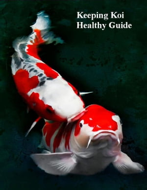 Keeping Koi Healthy Guide