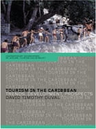 Tourism in the Caribbean: Trends, Development, Prospects by David Timothy Duval