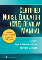 Certified Nurse Educator (CNE) Review Manual by Dr. Maryann Godshall, PhD, RN, CCRN, CPN, CNE