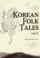 Korean Folk Tales Part 1 (Illustrated) by Im Bang
