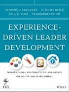 Experience-Driven Leader Development: Models, Tools, Best Practices, and Advice for On-the-Job…