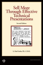 Sell More Through Effective Technical Presentations, 2nd Edition by Paul Gruhn