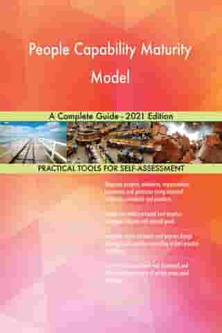 People Capability Maturity Model A Complete Guide - 2021 Edition by Gerardus Blokdyk