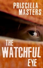 The Watchful Eye by Priscilla Masters