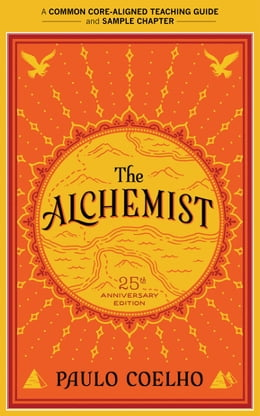 Book A Teacher's Guide to The Alchemist: Common-Core Aligned Teacher Materials and a Sample Chapter by Paulo Coelho