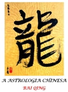 ASTROLOGIA CHINESA by Bai Qing