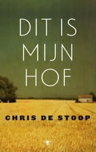 Dit is mijn hof by Chris de Stoop