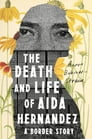 The Death and Life of Aida Hernandez Cover Image