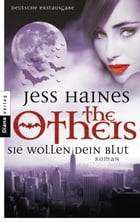 THE OTHERS - Sie wollen dein Blut: The Others 2 - Roman by Jess Haines