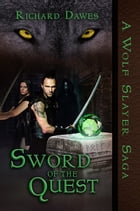 Sword of the Quest by Richard Dawes