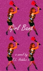Girl Band by J.L. Hohler III