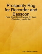 Prosperity Rag for Recorder and Bassoon - Pure Duet Sheet Music By Lars Christian Lundholm by Lars Christian Lundholm