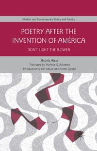 Poetry After the Invention of América: Don't Light the Flower