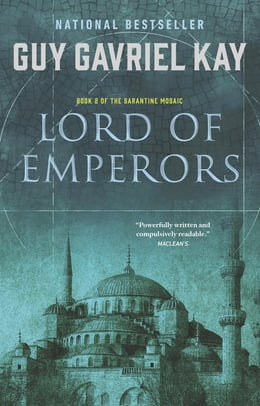 Book Lord Of Emperors: Book Two of the Sarantine Mosaic by Guy Gavriel Kay