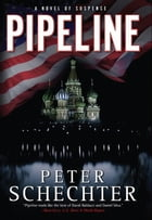 Pipeline: A Novel of Suspense by Peter Schechter