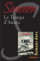 Le temps d'Anaïs: Romans durs by Georges SIMENON