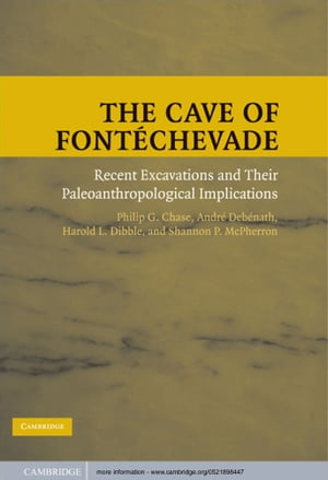 The Cave of Font�chevade Recent Excavations and their Paleoanthropological Implications