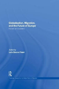 Globalisation, Migration, and the Future of Europe: Insiders and Outsiders