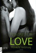 Fighting for Love - Heimliche Verführung by Gina L. Maxwell