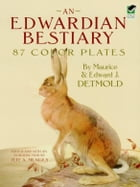 An Edwardian Bestiary: 87 Color Plates by Maurice Detmold