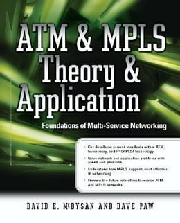 Book ATM & MPLS Theory & Application: Foundations of Multi-Service Networking by McDysan, David