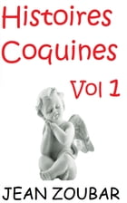 Histoires coquines 1 by Jean Zoubar